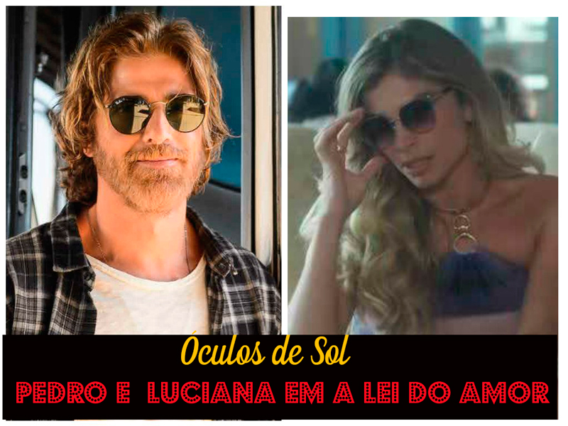 462bb8c17794e Descubra os óculos de sol de Pedro e Luciana em A Lei do Amor   Lulu ...