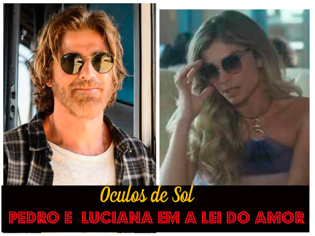 Descubra os óculos  de sol de Pedro e Luciana em A Lei do Amor