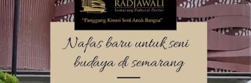 Radjawali Semarang Cultural Centre - Panggung Kreasi Seni Anak Bangsa; Nafas Baru untuk Seni Budaya di Semarang