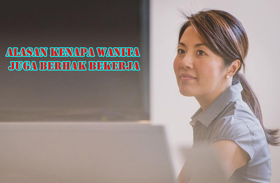 Alasan Kenapa Wanita Berhak Untuk Bekerja - artikel