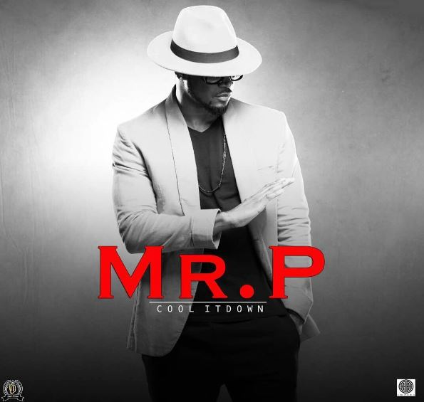 Mr P (P Square) – Cool It Down