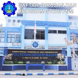 Daftar Lengkap Jurusan dan Program Studi PNM Politeknik Negeri Madiun