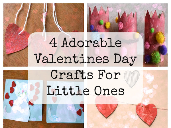 4 Adorable Valentines Day Crafts For Little Ones