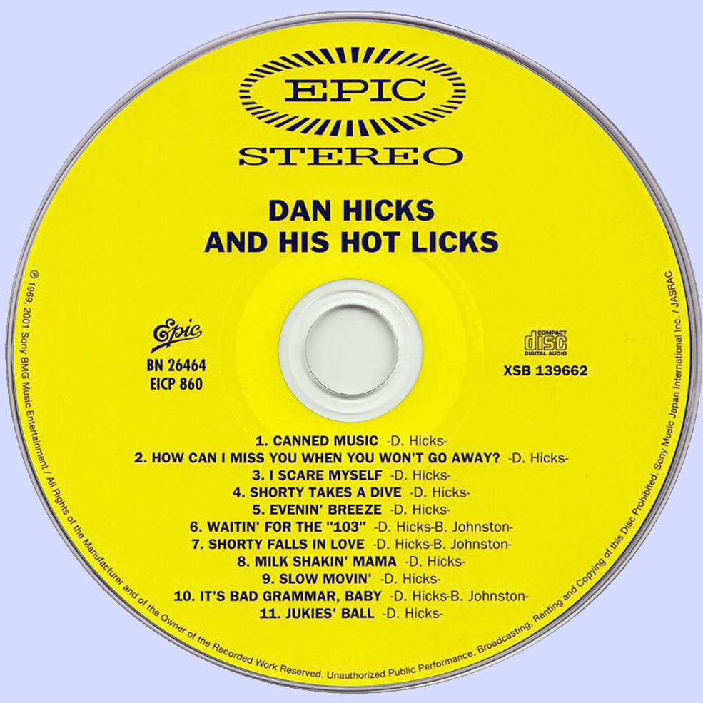 Dan Hicks and his Hot licks-How Can I Miss You When You