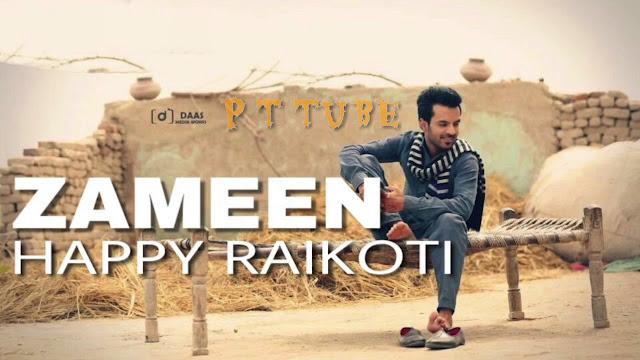 Zameen Punjabi Song Lyrics | Happy Raikoti | Laddi Gill