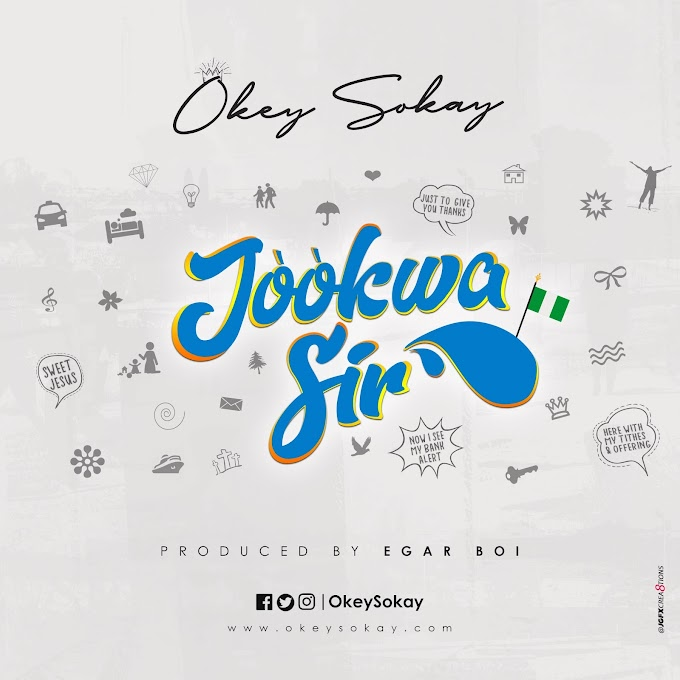 NEW MUSIC: OKEY SOKAY - JOOKWA SIR @OKEYSOKAY