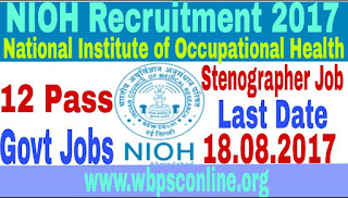 Latest Government Job Updates in NIOH - Apply for Stenographers Jobs, Posting in Regional Centres - image IMG_20170810_094431 on http://wbpsconline.org