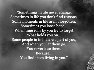Some Things In Life Never Change Lovely Quotes Poems Sayings