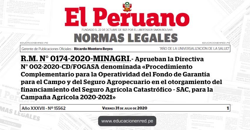R. M. N° 0174-2020-MINAGRI.- Aprueban la Directiva N° 002-2020-CD/FOGASA denominada «Procedimiento Complementario para la Operatividad del Fondo de Garantía para el Campo y del Seguro Agropecuario en el otorgamiento del financiamiento del Seguro Agrícola Catastrófico - SAC, para la Campaña Agrícola 2020-2021»
