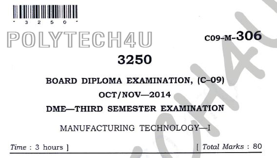 C-09 DME 306 MANUFACTURING TECHNOLOGY-1 PREVIOUS QUESTION PAPER