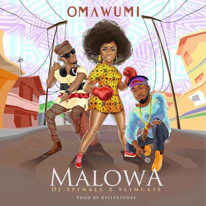 [Music] Omawumi - Malowa ft. Slimcase & Dj Spinall