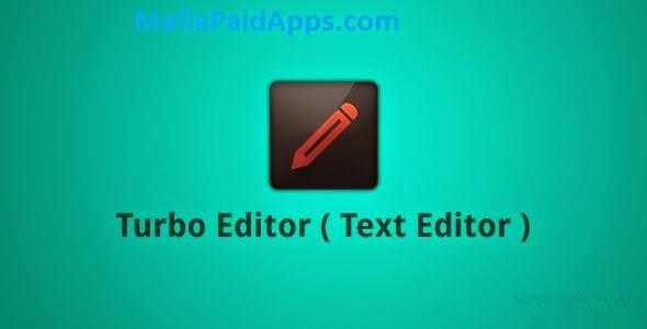 Turbo Editor PRO (Text Editor) v1 19 Apk | MafiaPaidApps com