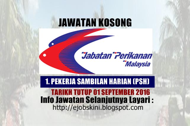 jawatan kosong jabatan perikanan malaysia september 2016