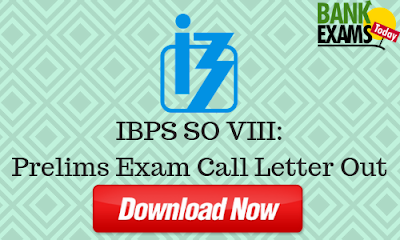 IBPS SO VIII: Prelims Exam Call Letter Out