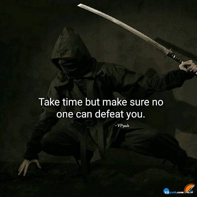 Take Time And Do That Work No One Can Defeat You