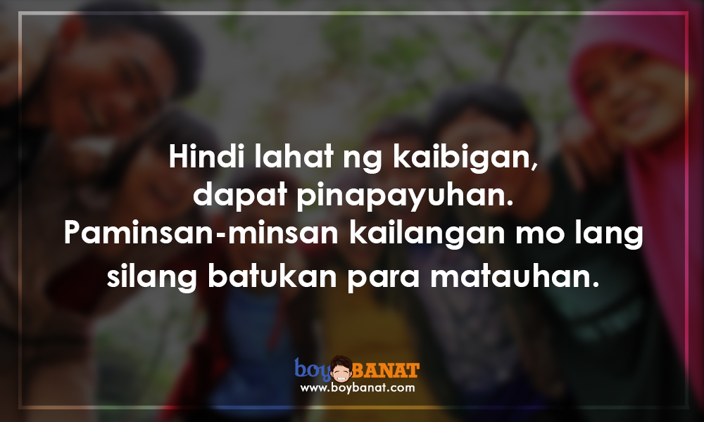 Tagalog True Friend Quotes And Sayings That Worth To Keep Boy Banat New Tagalog Quotes About Love And Friendship