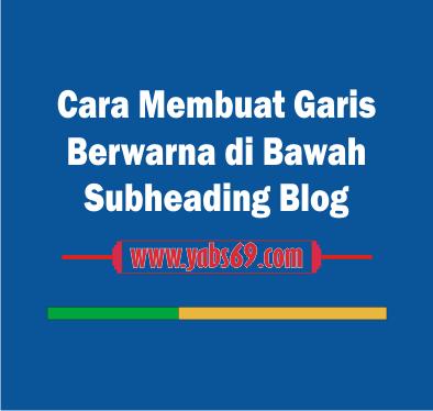 Cara Membuat Garis Berwarna di Bawah Subheading Blog