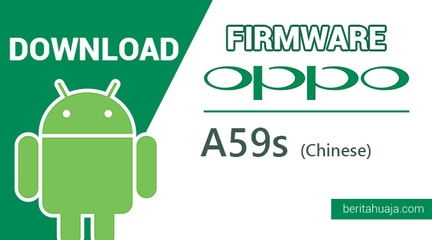 Download Firmware / Stock ROM Oppo A59s Mediatek (Chinese Version)