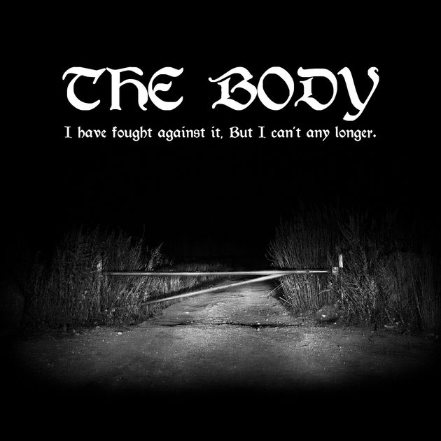 The Body - I Have Fought Against It, But I Can't Any Longer