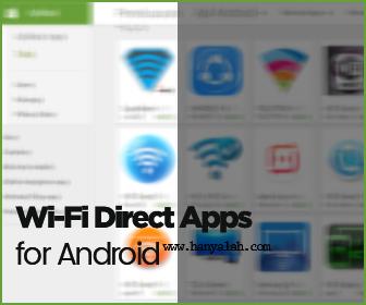 Daftar Aplikasi Wi-Fi Direct untuk Android