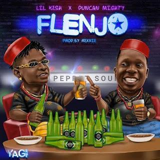 Lil Kesh - Flenjo (feat. Duncan Mighty)