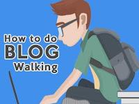 Bagaimana Cara Blogwalking yang Benar dan Efektif? Baca penjelasan berikut