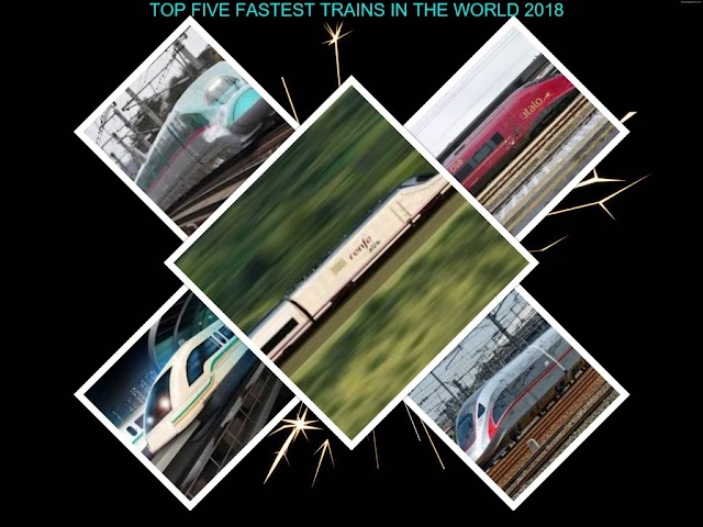 TOP FIVE FASTEST TRAINS IN THE WORLD 2018