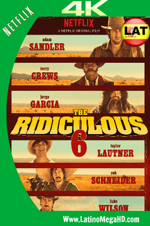 The Ridiculous 6 (2015) Latino Ultra HD 4K WEB-DL 2160P ()