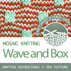 Wave and Box Stitch Pattern is found in the Mosaic Knitting category. FREE written instructions, Chart, PDF knitting pattern.  #knittingstitches #knitting #knitting