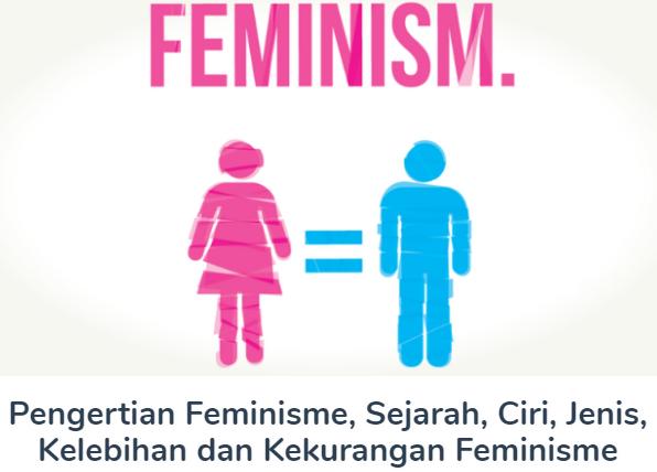Membahas Feminisme Beserta Pengertian, Sejarah, Ciri, Jenis-Jenis, Kelebihan dan Kekurangan Feminisme Lengkap Disini