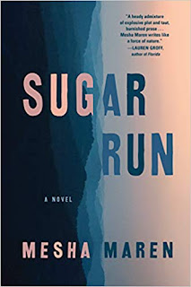 Book Review: Sugar Run, by Mesha Maren