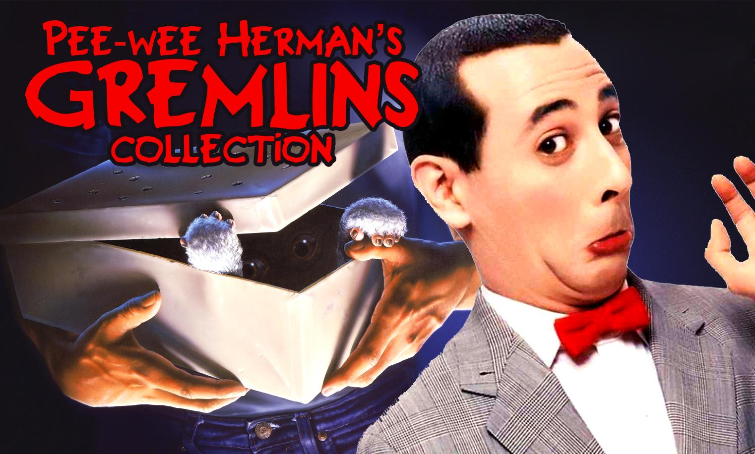 TOKYO TOY BASTARD: PEE-WEE HERMAN'S GREMLINS COLLECTION