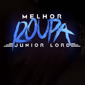 Baixar Música Melhor Roupa Junior Lord