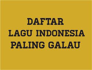 Lagu Galau Indonesia Sedih Terbaru