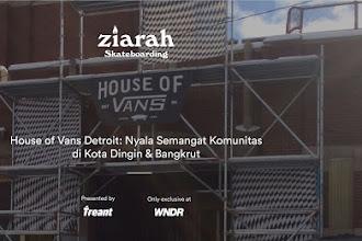 ZIARAH SKATEBOARDING - EPS 03 HOUSE OF VANS DETROIT