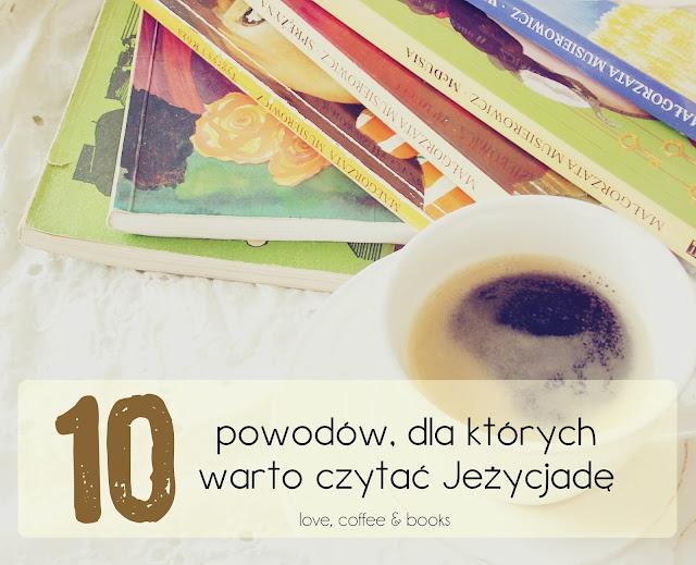 21. 10 powodów, dla których warto czytać Jeżycjadę (w każdym wieku)