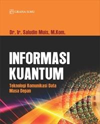Informasi Kuantum; Teknologi Komunikasi Data Masa Depan