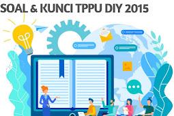 Soal dan Kunci Jawaban TPPU DIY 2015 Tahap 1 IPA 4 Paket Soal