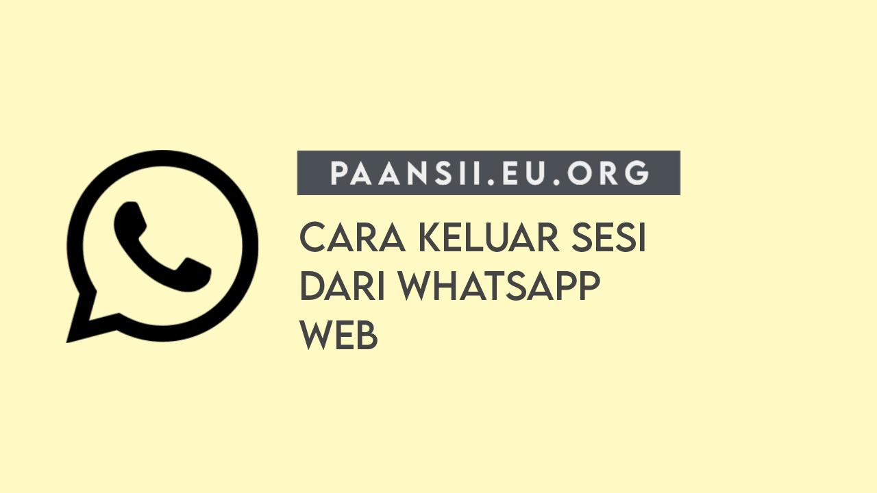 Cara Keluar Sesi Dari Whatsapp Web