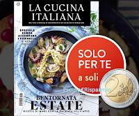 Logo ''La Cucina Italiana'' il mensile a soli 2€ anziché 4€