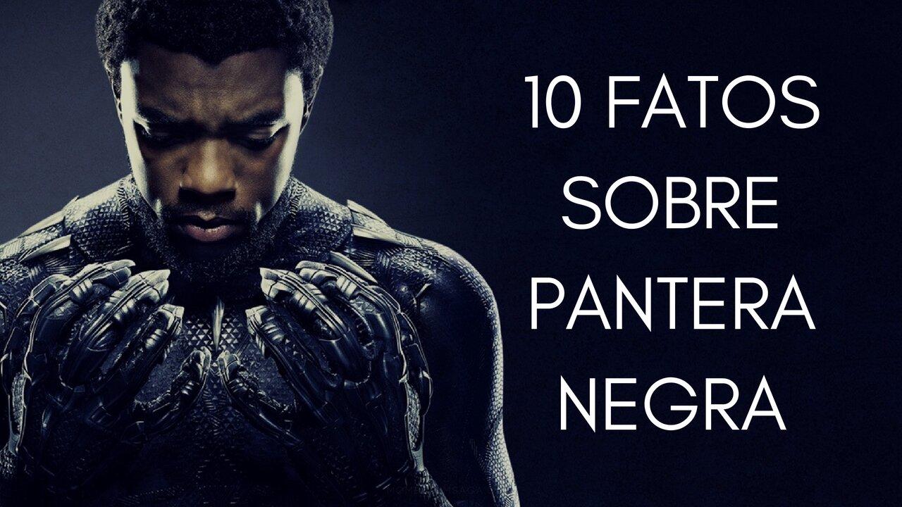10 coisas que você não sabia sobre Pantera Negra