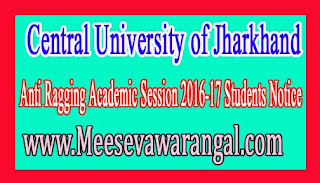Central University of Jharkhand Anti Ragging Academic Session 2016-17 Students Notice