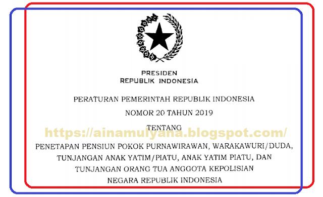 PP NOMOR 19 TAHUN 2019 TENTANG GAJI  POKOK  PURNAWIRAWAN POLRI