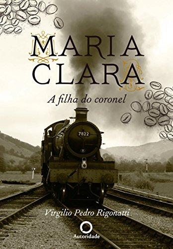 Maria Clara, a filha do coronel - Virgilio Pedro Rigonatti
