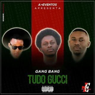 Gang Bang-Tudo Gucci