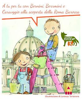 Roma per bambini A tu per tu con Bernini, Borromini e Caravaggio sulle ali del Barocco