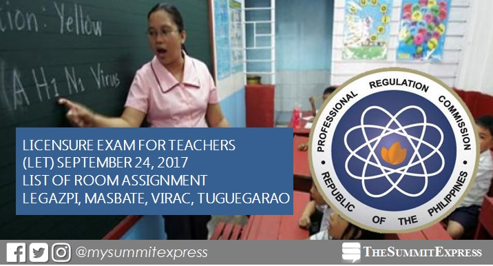 September 2017 LET Room Assignment: Legazpi, Masbate, Virac, Tuguegarao