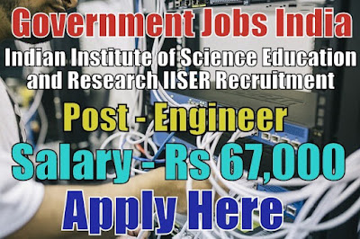 IISER Recruitment 2018 Berhampur for Engineer Posts