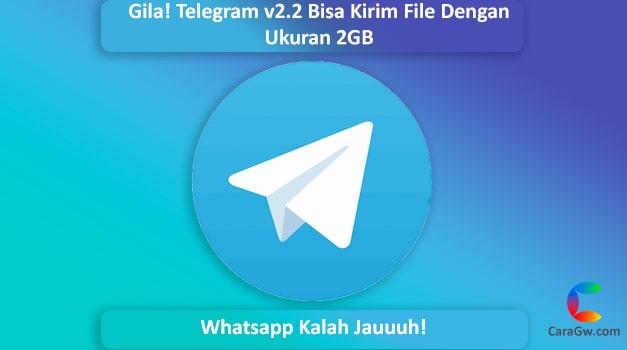 Update Telegram v2.2 Bisa Kirim File Hingga 2GB dan Banyak Fitur Baru