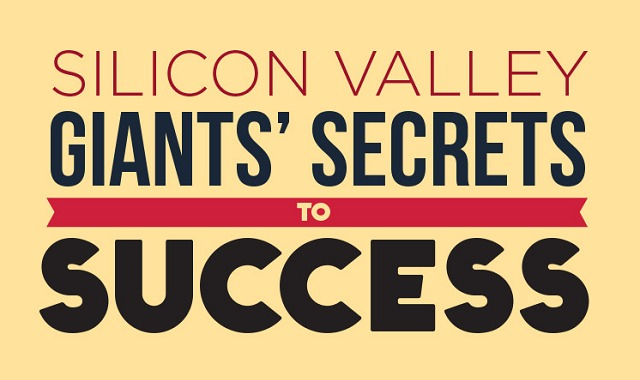 Silicon Valley Giants' Secrets to Success